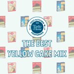 Our Test Kitchen Found the Best Yellow Cake Mixes